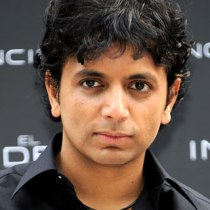 M. Night Shyamalan, the man behind Signs, and the Sixth Sense.
